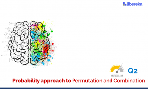 Application - Probability Approach To Permutation And Combination (Medium)