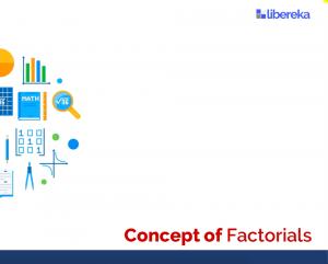 Concept of Factorials