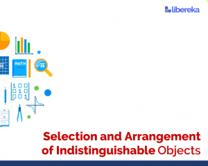 Selection & Arrangement Of Indistinguishable Objects