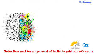 Application - Selection and Arrangement of Indistinguishable objects (Medium)