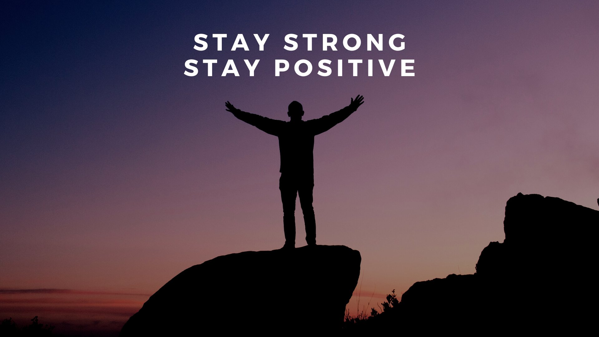 Stay Strong. Stay Positive