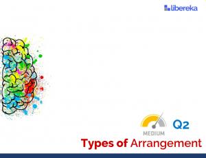 Application - Types of Arrangement (Medium)